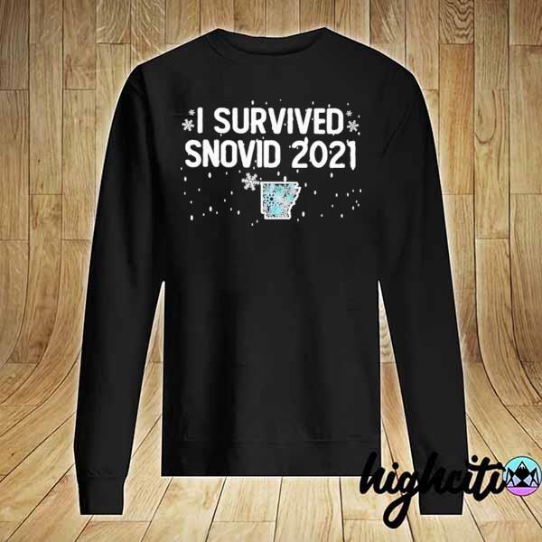 I Survived Snovid-2021 Arkansas Snowstorm 4 Shirt Sweater
