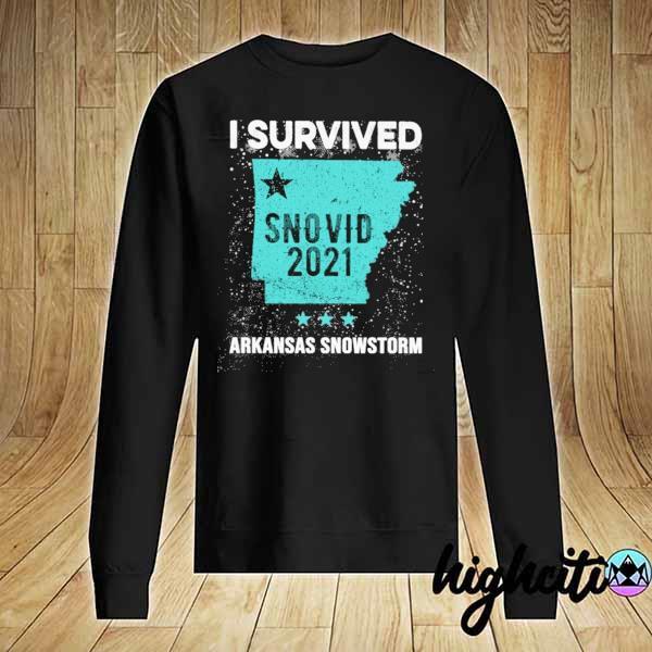 I Survived Snovid-2021 Arkansas Snowstorm 8 Shirt Sweater