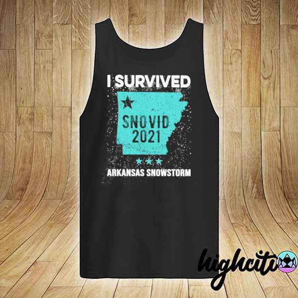 I Survived Snovid-2021 Arkansas Snowstorm 8 Shirt tank-top