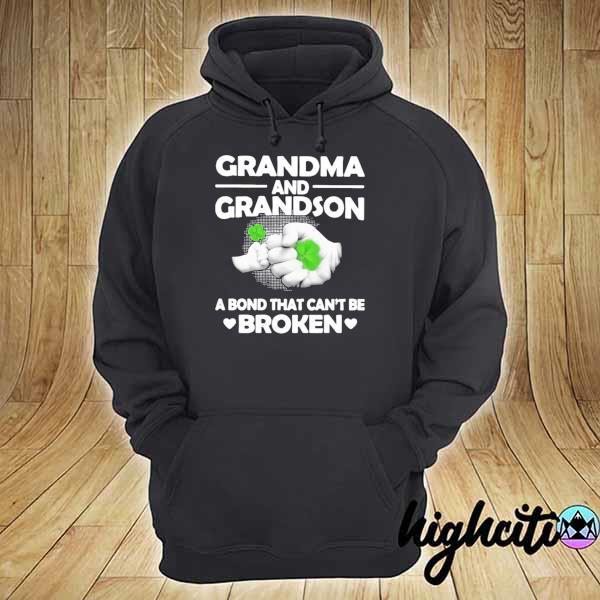 Grandma And Grandson A Bond That Can't Be Broken Shirt hoodie