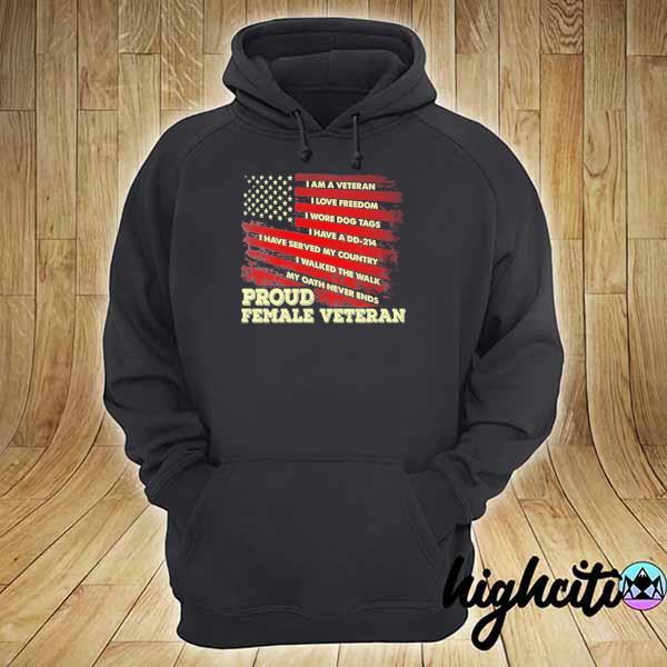 I am a veteran I love freedom I wore dog tags proud female veteran s hoodie