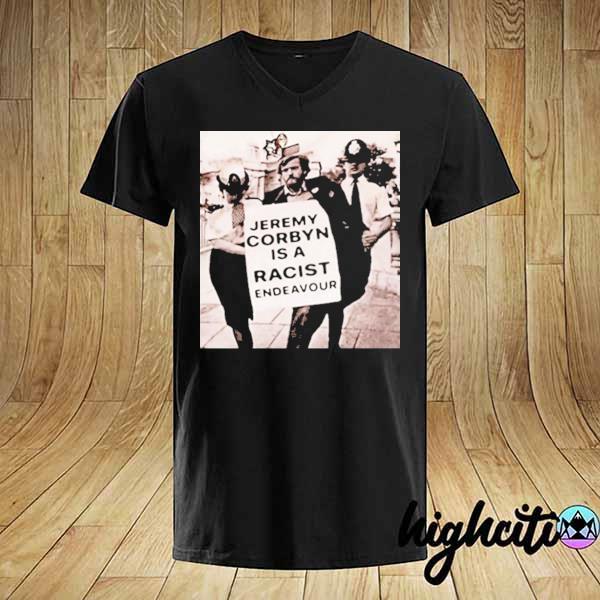 Jeremy corbyn is a racist endeavour rachel shirt