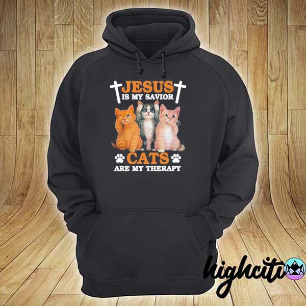 Jesus Is My Savior Cats Are My Therapy Shirt hoodie