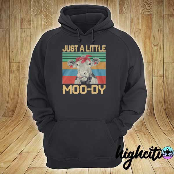 Just A Little Moo dy Vintage Retro s hoodie