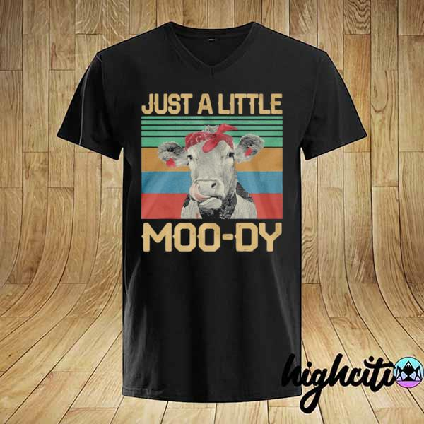 Just A Little Moo dy Vintage Retro shirt