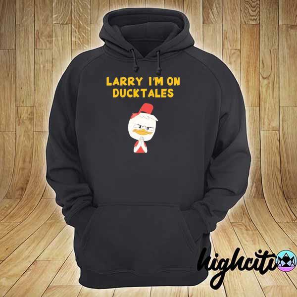 Larry i'm on ducktales s hoodie