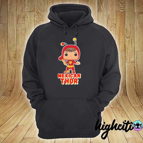 Mexican Thor Shirt hoodie
