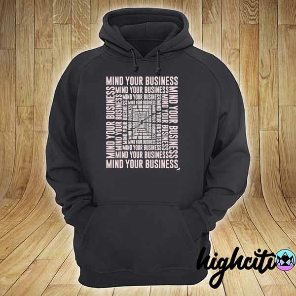 Mind your business 2021 s hoodie