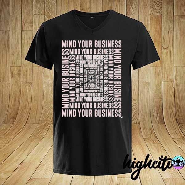 Mind your business 2021 shirt