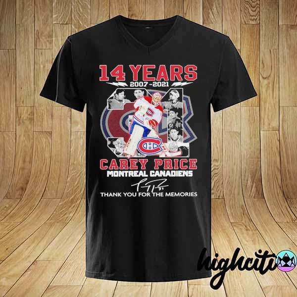 2021 14 years 2007 - 2021 carey price montreal canadiens signature thank you for the memories shirt