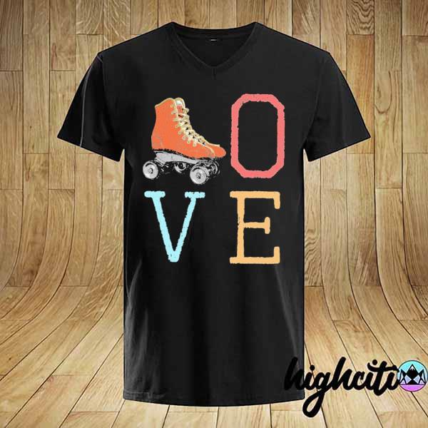 70s Skate Love - Vintage Retro Shirt