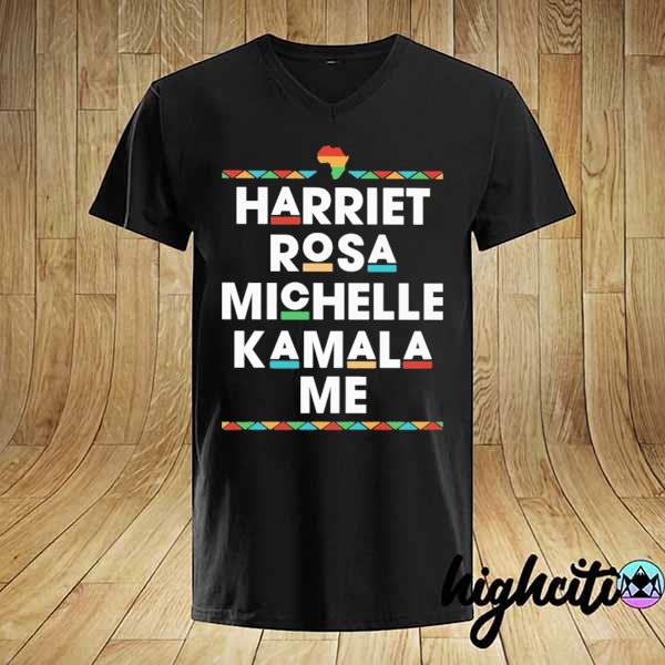 Africa Harriest Rosa Michelle Kamala Me Shirt