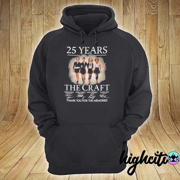 Awesome 25 years 1996 - 2021 the craft signatures thank you for the memories hoodie