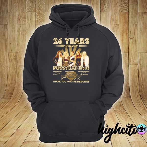 Awesome 26 years 1995 - 2021 pussycat dolls signatures thank you for the memories hoodie