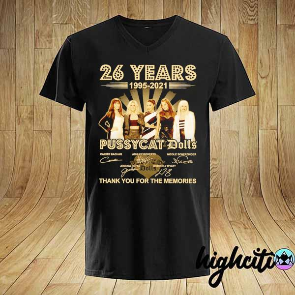 Awesome 26 years 1995 - 2021 pussycat dolls signatures thank you for the memories shirt