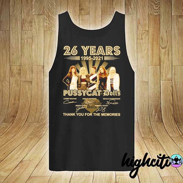 Awesome 26 years 1995 - 2021 pussycat dolls signatures thank you for the memories tank-top