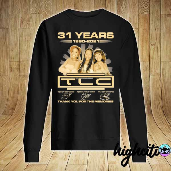 Awesome 31 years 1990 - 2021 tcl signatures thank you for the memories Sweater