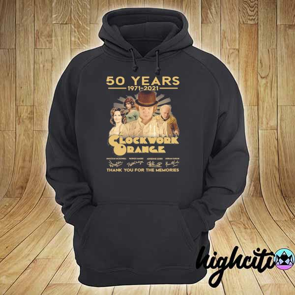 Awesome 50 years 1971 - 2021 clockwork orange malcolm mcdowell patrick magee signatures thank you for the memories hoodie