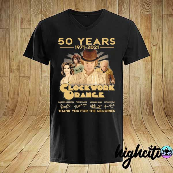 Awesome 50 years 1971 - 2021 clockwork orange malcolm mcdowell patrick magee signatures thank you for the memories shirt