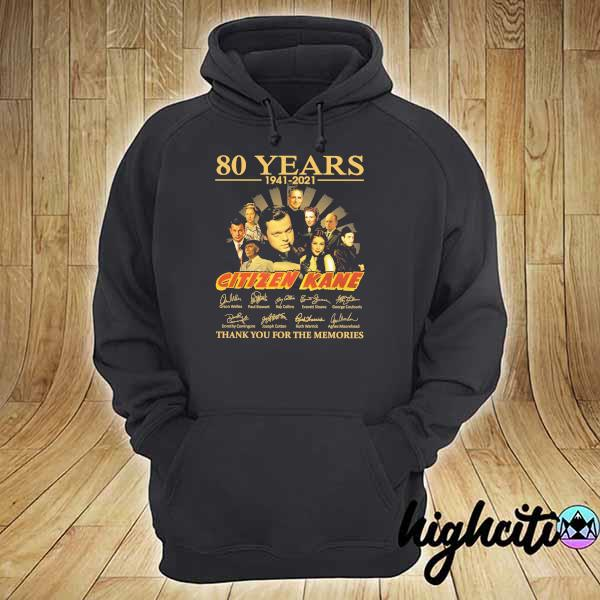 Awesome 80 years 1941 - 2021 citizen kane orson welles paul stewart signatures thank you for the memories hoodie