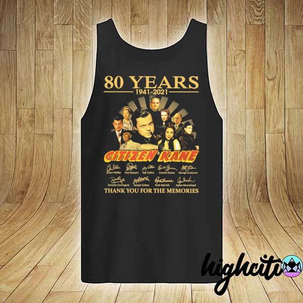 Awesome 80 years 1941 - 2021 citizen kane orson welles paul stewart signatures thank you for the memories tank-top