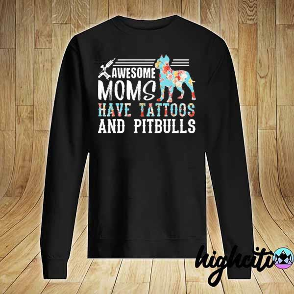 Awesome awesome mom have tattoos and pitbulls Sweater