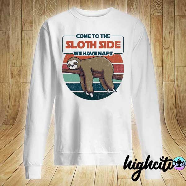 Awesome come to sloth side we have naps vintage retro Sweater
