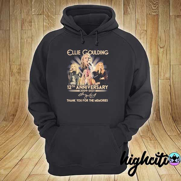 Awesome ellie goulding 12th anniversary 2009 - 2021 signature thank you for the memories hoodie