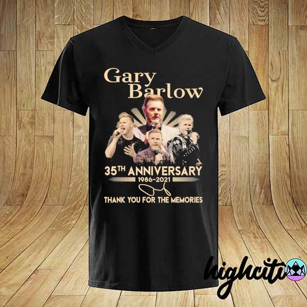 Awesome gary barlow 35th anniversary 1986 - 2021 thank you for the memories shirt