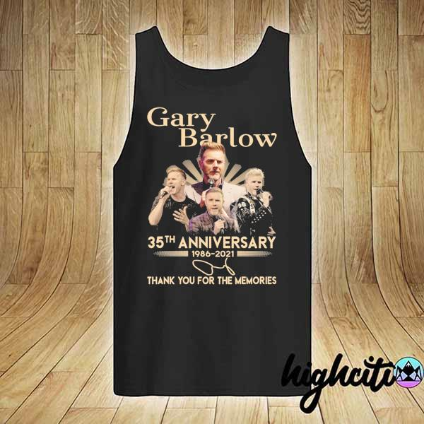 Awesome gary barlow 35th anniversary 1986 - 2021 thank you for the memories tank-top