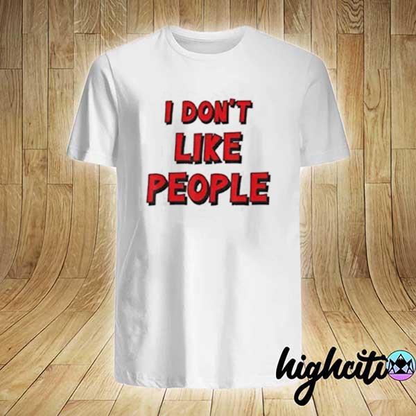 Awesome i don't like people shirt