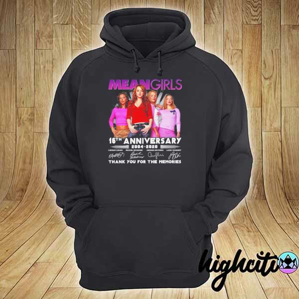 Awesome mean girls 16th anniversary 2004 - 2020 signatures thank you for the memories hoodie