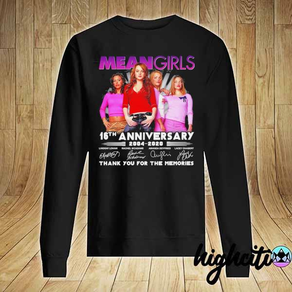 Awesome mean girls 16th anniversary 2004 - 2020 signatures thank you for the memories Sweater