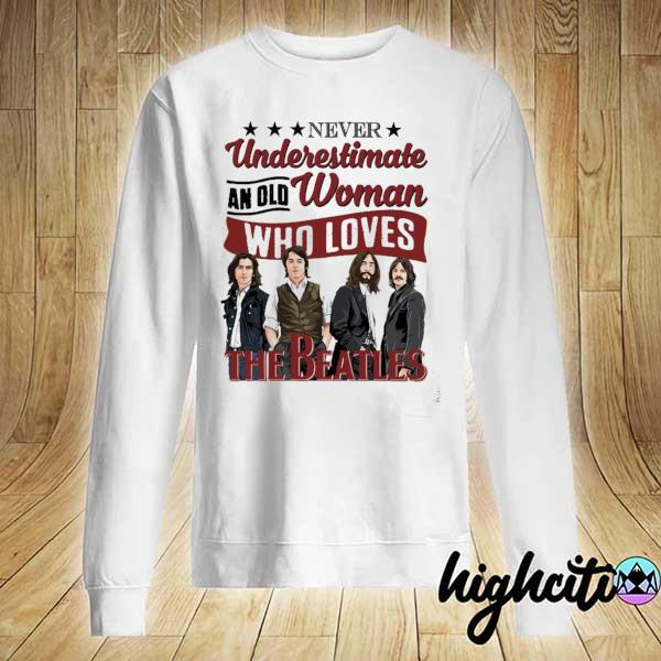 Awesome never underestimate an old woman who loves the beatles Sweater