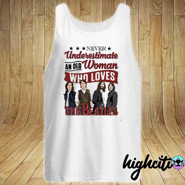 Awesome never underestimate an old woman who loves the beatles Tank-top