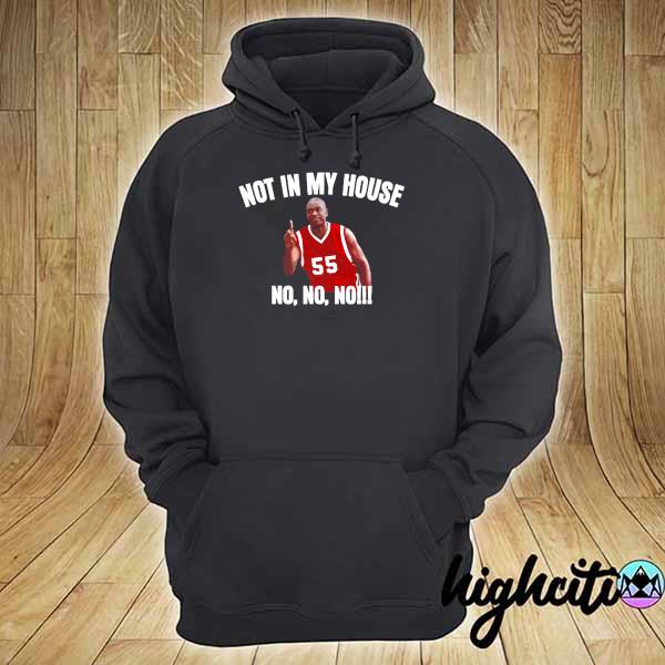 Awesome not in my house – dikembe mutombo quotes basketball hoodie
