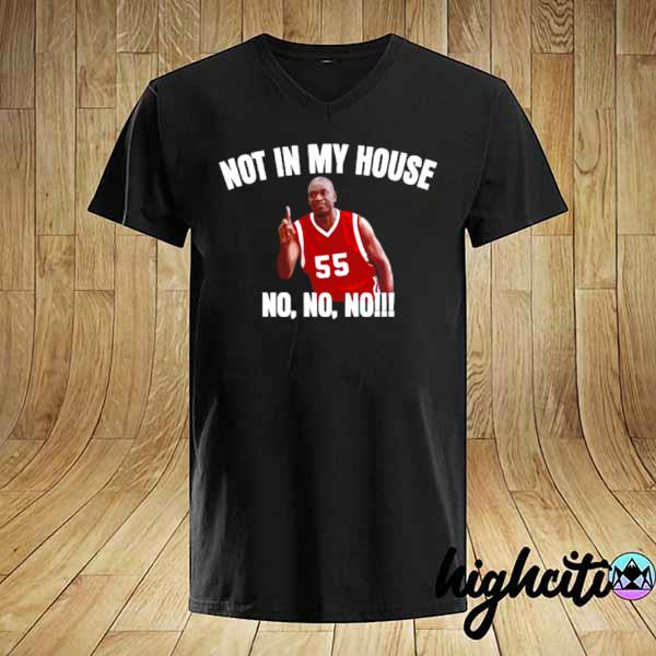 Awesome not in my house – dikembe mutombo quotes basketball shirt