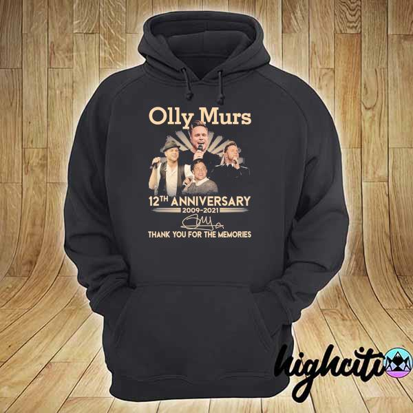 Awesome olly murs 12th anniversary 2009 - 2021 signature thank you for the memories hoodie