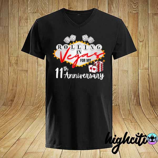 Awesome rolling in las vegas for my 11th anniversary shirt