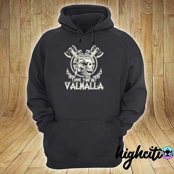 Awesome see you in valhalla viking vintage hoodie