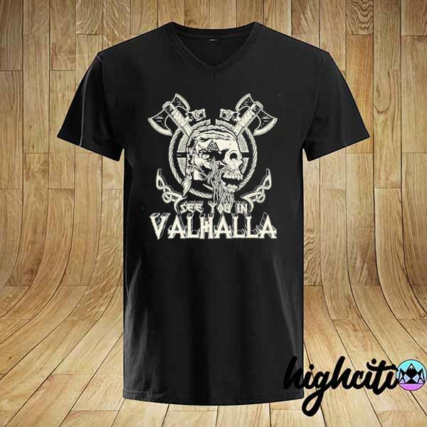 Awesome see you in valhalla viking vintage shirt