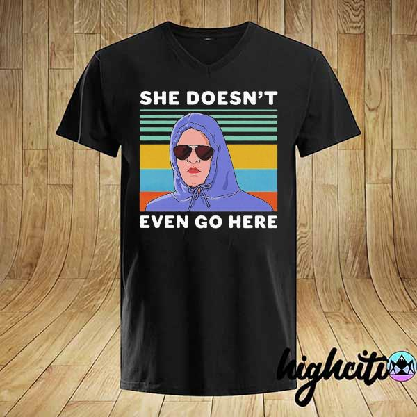 Awesome she doesn't even go here vintage shirt