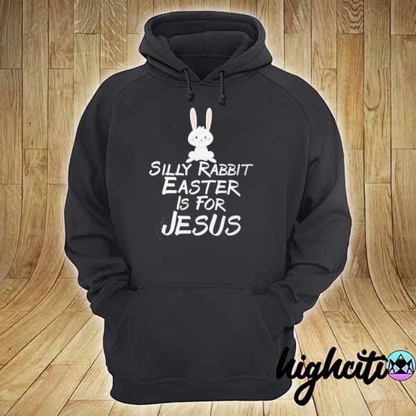 Awesome silly rabbit easter is for jesus hoodie