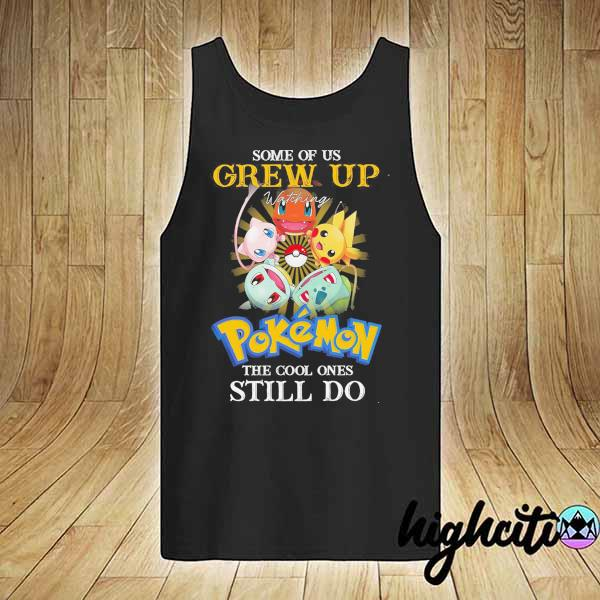 Awesome some of us grew up watching pokemon the cool ones still do tank-top