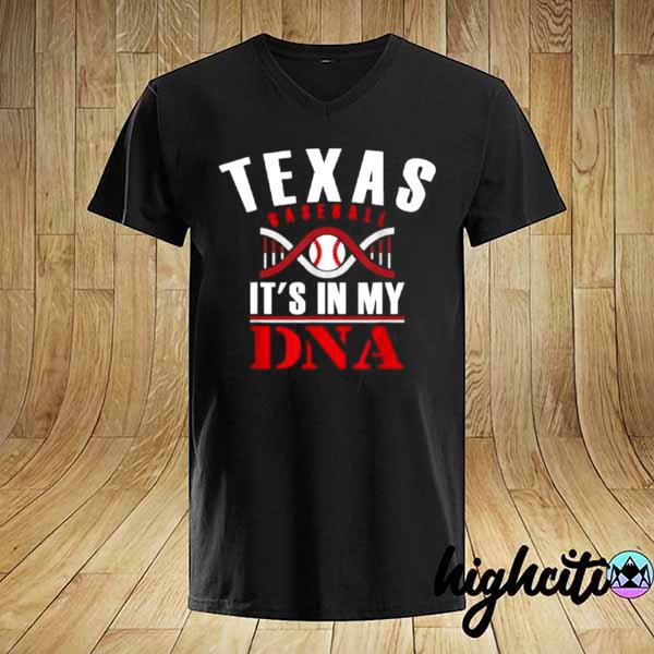 Awesome texas it's in my dna baseball shirt