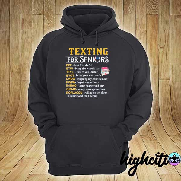 Awesome texting for seniors bff best friend fell btw bring the wheelchair hoodie