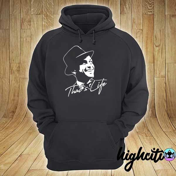 Awesome that's life essential distressed love frank art sinatra hoodie