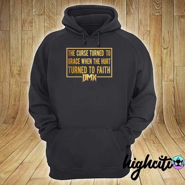 Awesome the curse turned to grace when the hurt turned to faith dmx hoodie