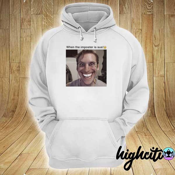 Awesome when the imposter is sus hoodie