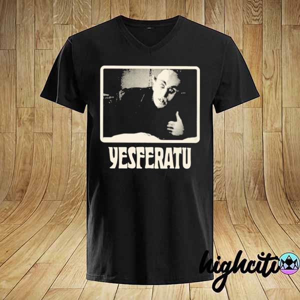 Awesome yesferatu shirt